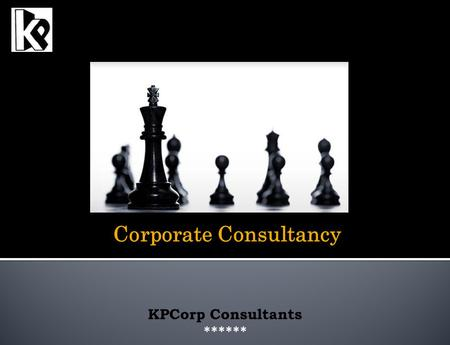 Corporate Consultancy KPCorp Consultants ******. About KPCorp… KPCorp Consultant We are a team of Qualified and Young Professionals, providing a host.