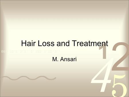 Hair Loss and Treatment M. Ansari.