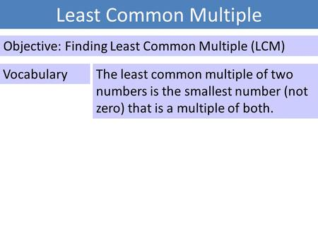 Least Common Multiple Objective: Finding Least Common Multiple (LCM)
