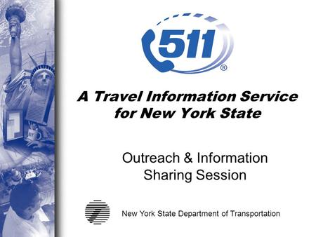 A Travel Information Service for New York State Outreach & Information Sharing Session New York State Department of Transportation.