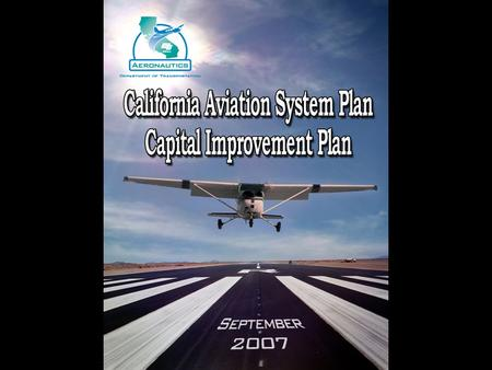 Capital Improvement Plan (CIP) The biennial Capital Improvement Plan (CIP) is the element of the California Aviation System Plan (CASP) required by State.