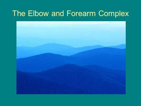 The Elbow and Forearm Complex