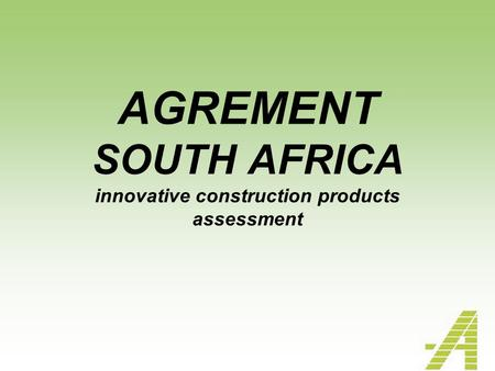 AGREMENT SOUTH AFRICA innovative construction products assessment.