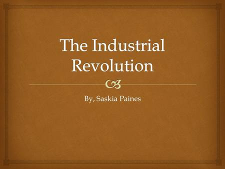 By, Saskia Paines.   The industrial revolution was a period of time in history when there was a rapid growth in the use of machines in manufacturing.