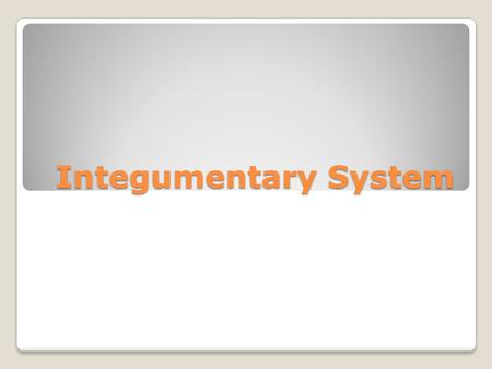 Integumentary System. Welcome! Get out: ◦Biking Slips ◦Notebook ◦Pen/Pencil.
