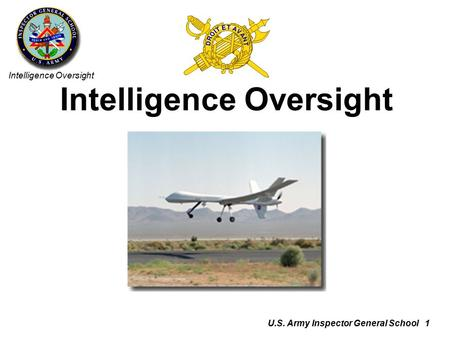 Intelligence Oversight U.S. Army Inspector General School 1