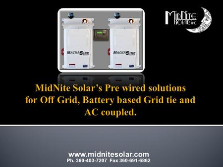 Www.midnitesolar.com Ph. 360-403-7207 Fax 360-691-6862.