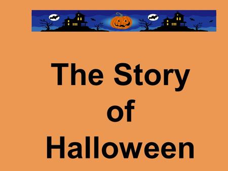 The Story of Halloween.