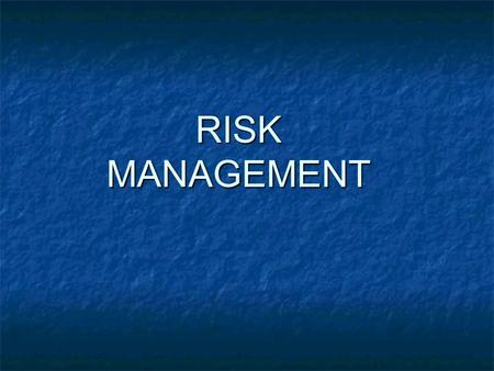 RISK MANAGEMENT. Overview I. Staff and Supervision II. Insurance III.Emergency IV.Equipment V.Facility.