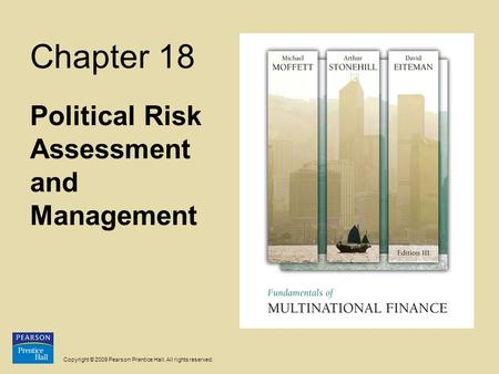 Copyright © 2009 Pearson Prentice Hall. All rights reserved. Chapter 18 Political Risk Assessment and Management.