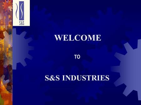 S&S INDUSTRIES WELCOME TO. S&S Industries… A profile For over fifty years, S&S Industries has been an integral source of underwires for many bra manufacturers.