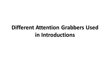 Different Attention Grabbers Used in Introductions.