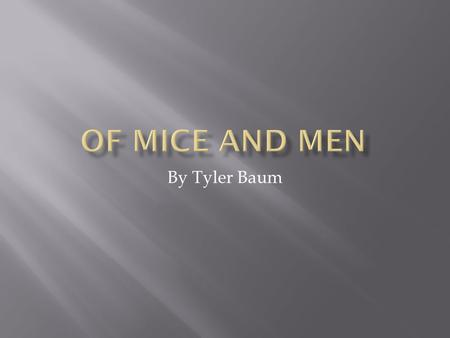 By Tyler Baum.  Of Mice and Men has many lens one of the main ones is the matrix lens.