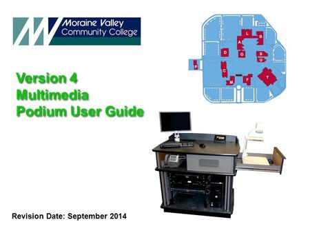 Version 4 Multimedia Podium User Guide Version 4 Multimedia Podium User Guide Revision Date: September 2014.