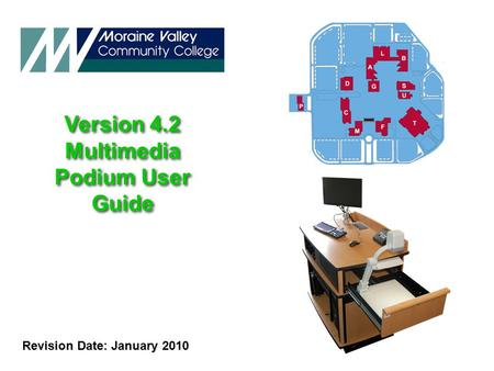 Version 4.2 Multimedia Podium User Guide Version 4.2 Multimedia Podium User Guide Revision Date: January 2010.