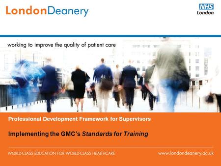 Professional Development Framework for Supervisors Implementing the GMC's Standards for Training.