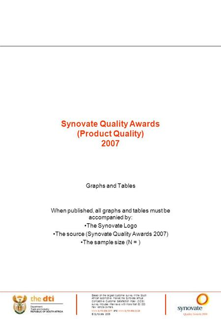 Synovate Quality Awards (Product Quality) 2007 Graphs and Tables When published, all graphs and tables must be accompanied by: The Synovate Logo The source.