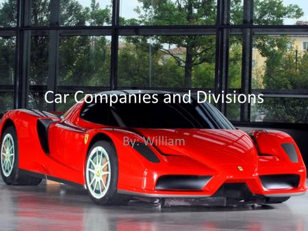 Car Companies and Divisions By: William. American Motors Corporation AMC (American Motors Corporation) is defunct. It was, of course, an American car.