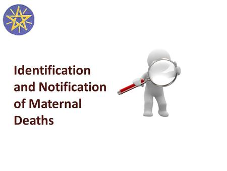 Identification and Notification of Maternal Deaths.