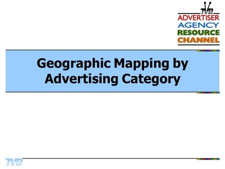 Geographic Mapping by Advertising Category. DTC Arena: The Major Leagues.