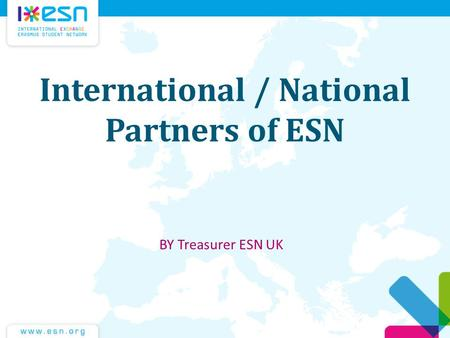 International / National Partners of ESN ΒΥ Treasurer ESN UK.