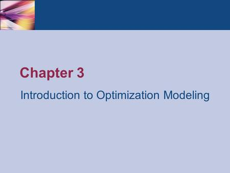 Chapter 3 Introduction to Optimization Modeling. Thomson/South-Western 2007 © South-Western/Cengage Learning © 2012 Practical Management Science, 4e Winston/Albright.