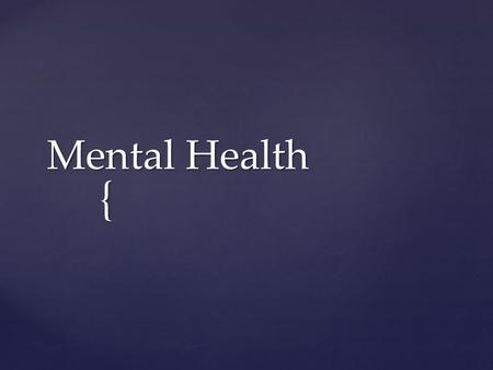 "{ Mental Health.  The term stigma refers to any attribute, trait or disorder that causes a person to be labeled as unacceptable or different from ""normal."