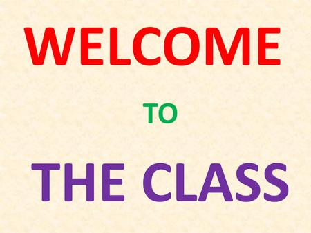 WELCOME TO THE CLASS Teachers' Identification 1. Khalid Hossain Lecturer, English Moghia Salehia Alim Madrasha, Kachua, Bagerhat. Index- 2028580 Phone-