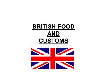 BRITISH FOOD AND CUSTOMS. a. Scotland b. England d. Ireland c. Wales Which country is not entirely part of the United Kingdom? Ireland.