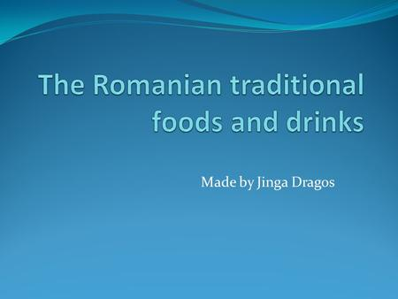 Made by Jinga Dragos. Introduction Romania is a beautiful little country in Eastern Europe in the Balkan region. While living and working there over the.