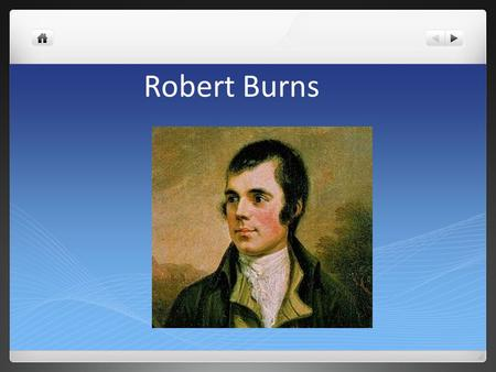 Robert Burns. About Robert Burns Also known as Rabbie Burns and the Bard of Ayrshire He is famous for writing many poems and songs and is known as the.