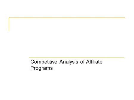Competitive Analysis of Affiliate Programs. Dictionary Affiliate: A member of an affiliate program. This independent person or website has submitted information.