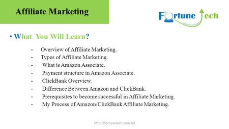 What You Will Learn?  -Overview of Affiliate Marketing. -Types of Affiliate Marketing. - What is Amazon Associate. - Payment structure.