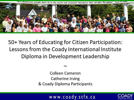 50+ Years of Educating for Citizen Participation: Lessons from the Coady International Institute Diploma in Development Leadership ~ Colleen Cameron Catherine.