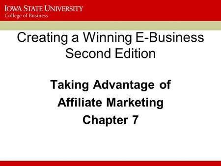 Creating a Winning E-Business Second Edition Taking Advantage of Affiliate Marketing Chapter 7.