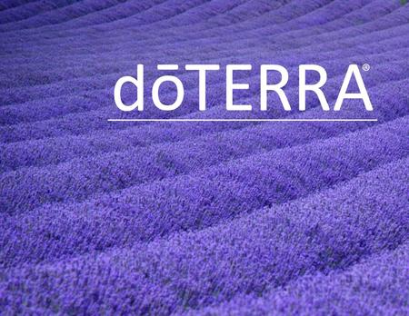 ©2009 dōTERRA INTERNATIONAL,LLC Therapeutic-grade essential oils— a natural healthcare alternative. The product statements in this presentation have not.