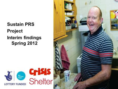 Sustain PRS Project Interim findings Spring 2012.