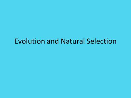 Evolution and Natural Selection. Vocabulary Evolution: any change in the heritable traits within a population across generations Theory: a well-supported,