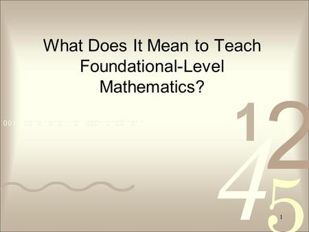 1 What Does It Mean to Teach Foundational-Level Mathematics?