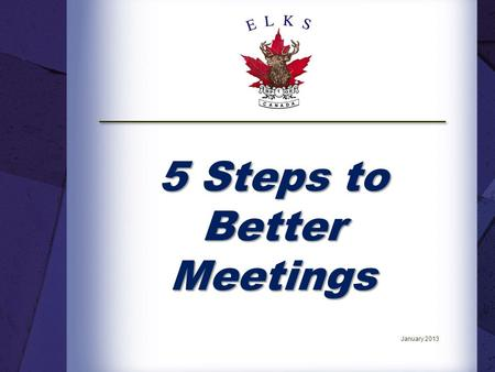 5 Steps to Better Meetings January 2013. Introduction. The National Member Services Committee has developed a series of National Education Seminars to.