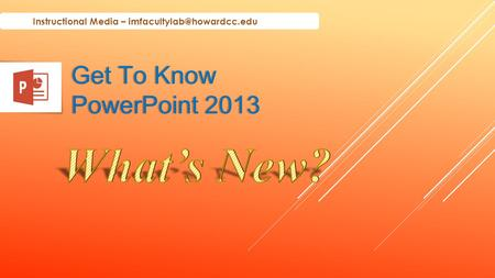 Get To Know PowerPoint 2013 Instructional Media –