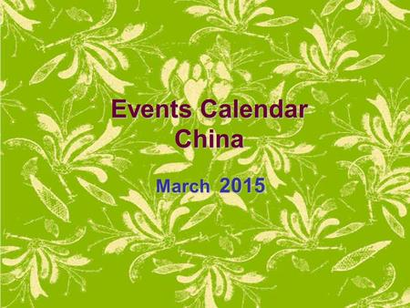 Events Calendar China March 2015. SunMonTueWedThuFriSat 1234567 8 91011121314 15161718192021 22232425262728 293031 Please Select & Click On Picture To.