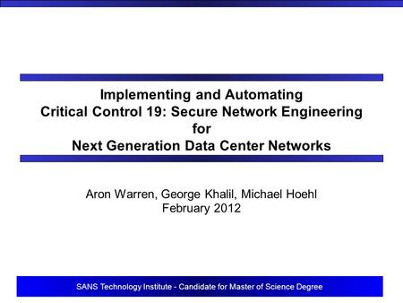 SANS Technology Institute - Candidate for Master of Science Degree Implementing and Automating Critical Control 19: Secure Network Engineering for Next.