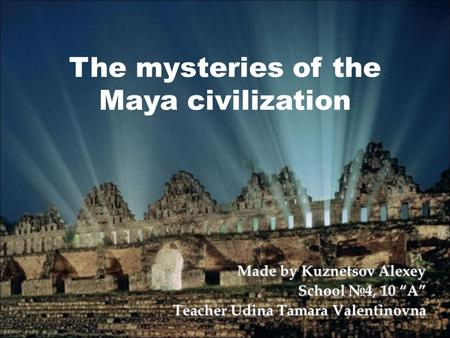 The mysteries of the Maya civilization