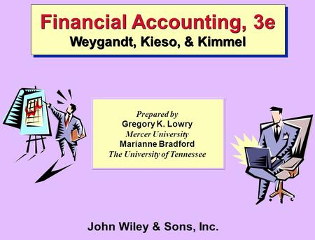 Financial Accounting, 3e Weygandt, Kieso, & Kimmel
