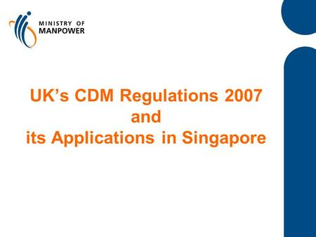UK's CDM Regulations 2007 and its Applications in Singapore