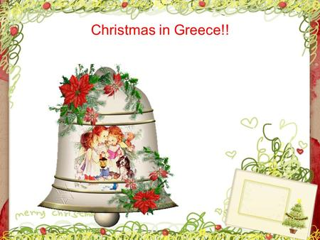 Christmas in Greece!!. There are two sides to Christmas in Greece; one is religious and solemn, while the other is festive and glamorous. Both of them.