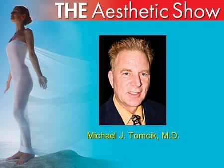Michael J. Tomcik, M.D.. MiXto sx ® Microfractional CO2 Laser at the Advanced Laser and Skin Care Center Michael J. Tomcik, MD William Ting, MD Michael.