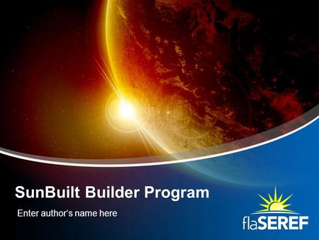 Enter author's name here SunBuilt Builder Program.