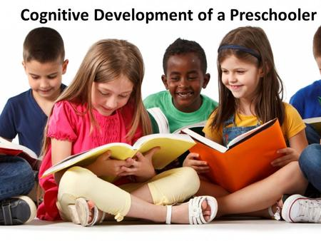 Cognitive Development of a Preschooler. Piaget's Preoperational Stage Preschool children are in Piaget's Preoperational stage of cognitive development.